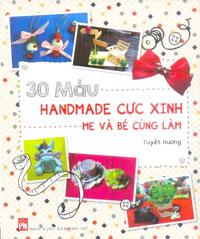 30 Mẫu Handmade Cực Xinh Mẹ Và Bé Cùng Làm