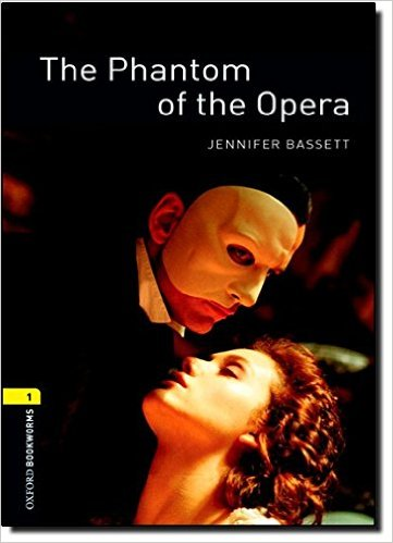 Oxford Bookworms Library (3 Ed.) 1: The Phantom of the Opera