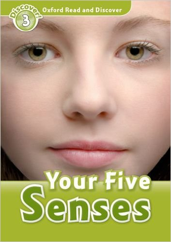 Oxford Read and Discover 3: Your Five Senses