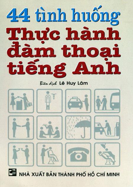 44 Tình Huống Thực Hành Đàm Thoại Tiếng Anh (Kèm 1 CD) - 3109981486920,62_35377,51000,tiki.vn,44-Tinh-Huong-Thuc-Hanh-Dam-Thoai-Tieng-Anh-Kem-1-CD-62_35377,44 Tình Huống Thực Hành Đàm Thoại Tiếng Anh (Kèm 1 CD)