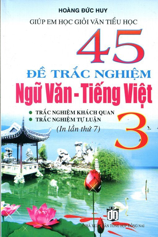 45 Đề Trắc Nghiệm Ngữ Văn - Tiếng Việt Lớp 3