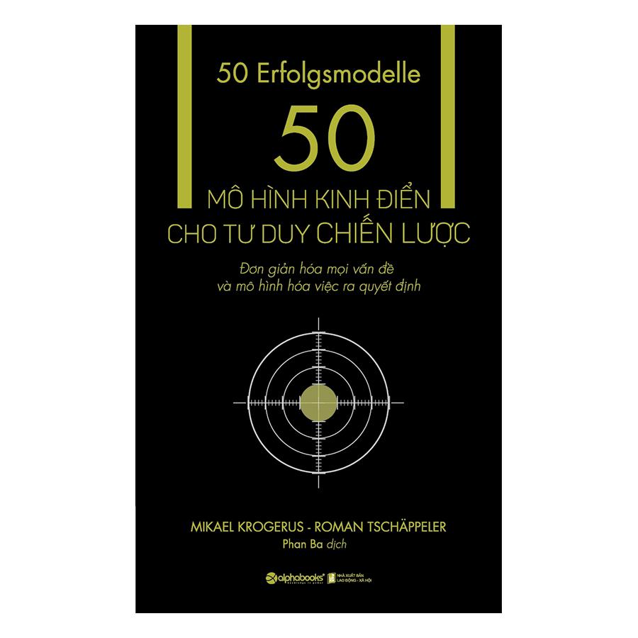 50 Mô Hình Kinh Điển Cho Tư Duy Chiến Lược