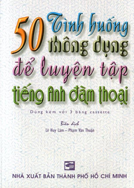 50 Tình Huống Thông Dụng Để Luyện Tập Tiếng Anh Đàm Thoại (Kèm 3 CD) - 3100547524650,62_35334,83000,tiki.vn,50-Tinh-Huong-Thong-Dung-De-Luyen-Tap-Tieng-Anh-Dam-Thoai-Kem-3-CD-62_35334,50 Tình Huống Thông Dụng Để Luyện Tập Tiếng Anh Đàm Thoại (Kèm 3 CD)