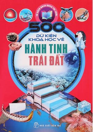 500 Dữ Kiện Khoa Học Về Hành Tinh Trái Đất