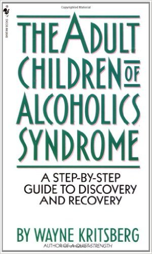 Adult Children of Alcoholics Syndrome: A Step By Step Guide To Discovery And Recovery (Paperback)