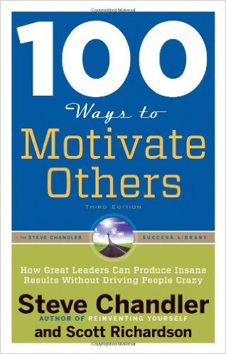 100 Ways To Motivate Others (Third Edition)