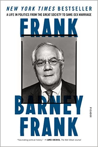 Frank: A Life In Politics From The Great Society To Same-Sex Marriage