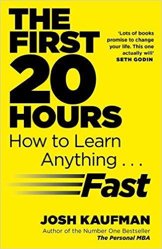 The First 20 Hours: How To Learn Anything ... Fast - Paperback
