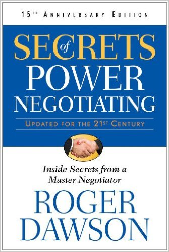 Secrets of Power Negotiating : Inside Secrets from a Master Negotiator (Updated For The 21st Century) (15th Anniversary Edition)