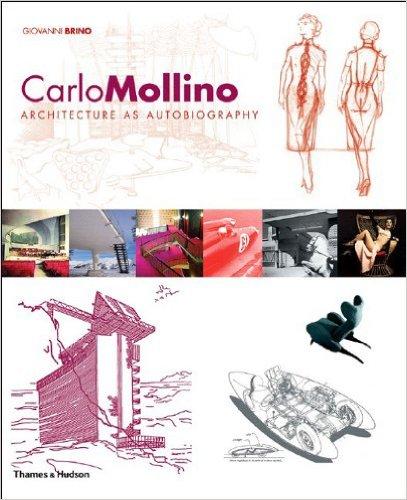 Carlo Mollino: Architecture As Autobiography – Paperback