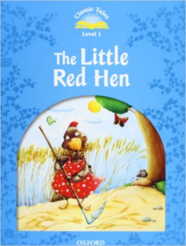 Classic Tales 1 : The Little Red Hen (with Book and Audio MultiROM) (Second Edition)