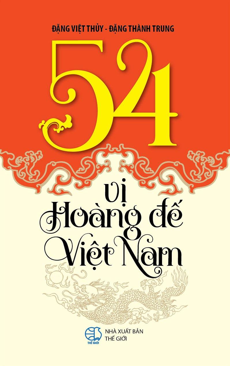 54 Vị Hoàng Đế Việt Nam