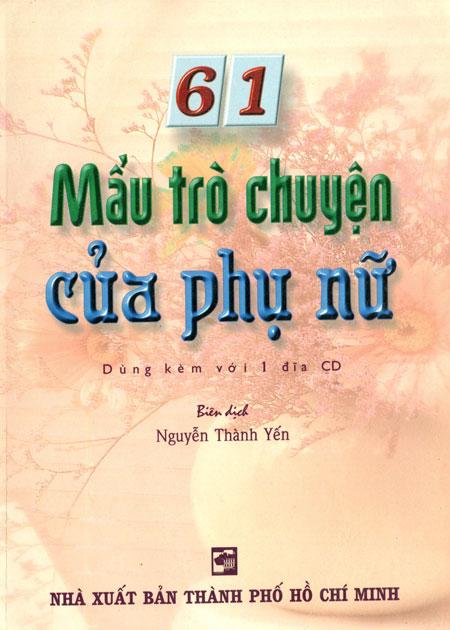 61 Mẩu Trò Chuyện Của Phụ Nữ (Kèm 1 CD) - 3104442718305,62_35349,57000,tiki.vn,61-Mau-Tro-Chuyen-Cua-Phu-Nu-Kem-1-CD-62_35349,61 Mẩu Trò Chuyện Của Phụ Nữ (Kèm 1 CD)