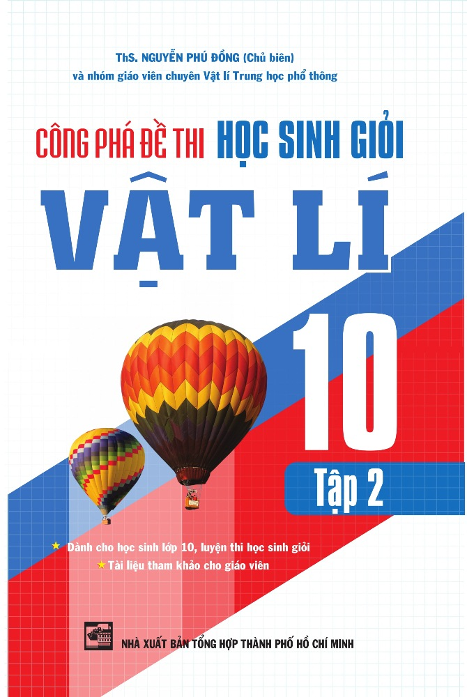 Công Phá Đề Thi Học Sinh Giỏi Vật Lí Lớp 10 (Tập 2) - 8935092536811,62_182659,159000,tiki.vn,Cong-Pha-De-Thi-Hoc-Sinh-Gioi-Vat-Li-Lop-10-Tap-2-62_182659,Công Phá Đề Thi Học Sinh Giỏi Vật Lí Lớp 10 (Tập 2)