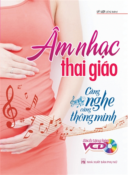 Âm Nhạc Thai Giáo - Càng Nghe Càng Thông Minh (Kèm CD)
