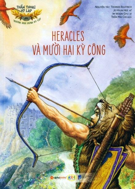 Thần Thoại Hy Lạp - Những Anh Hùng Hy Lạp: Heracles Và Mười Hai Kì Công