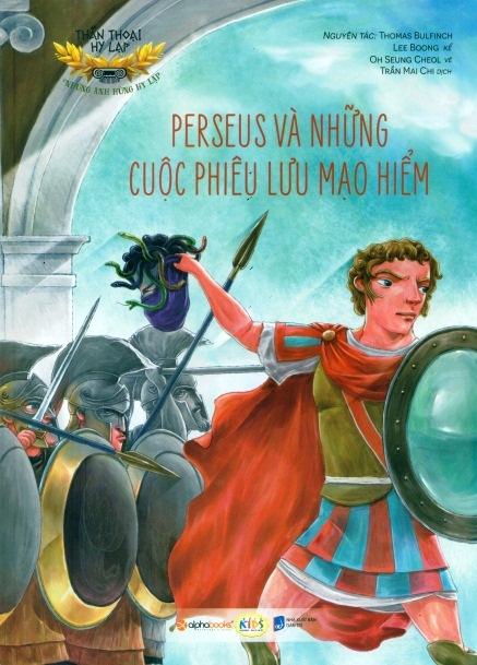 Thần Thoại Hy Lạp - Những Anh Hùng Hy Lạp: Perseus Và Những Cuộc Phiêu Lưu Mạo Hiểm