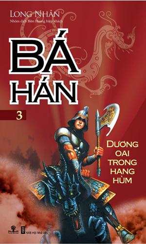 Bá Hán - Tập 3: Dương Oai Trong Hang Hùm