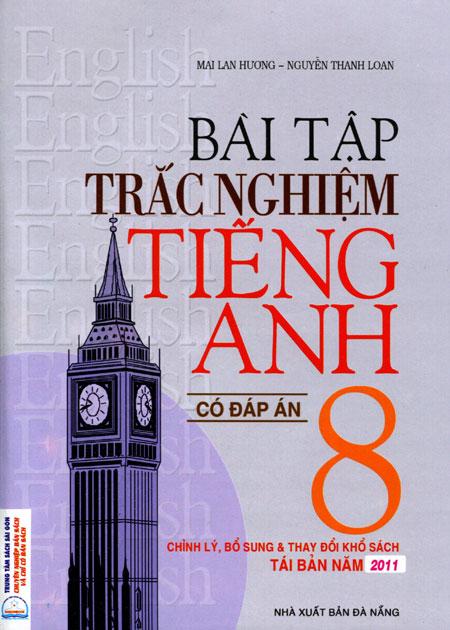 Bài Tập Trắc Nghiệm Tiếng Anh Lớp 8 (Có Đáp Án) Mai Lan Hương - 6957490951951,62_7882731,30000,tiki.vn,Bai-Tap-Trac-Nghiem-Tieng-Anh-Lop-8-Co-Dap-An-Mai-Lan-Huong-62_7882731,Bài Tập Trắc Nghiệm Tiếng Anh Lớp 8 (Có Đáp Án) Mai Lan Hương