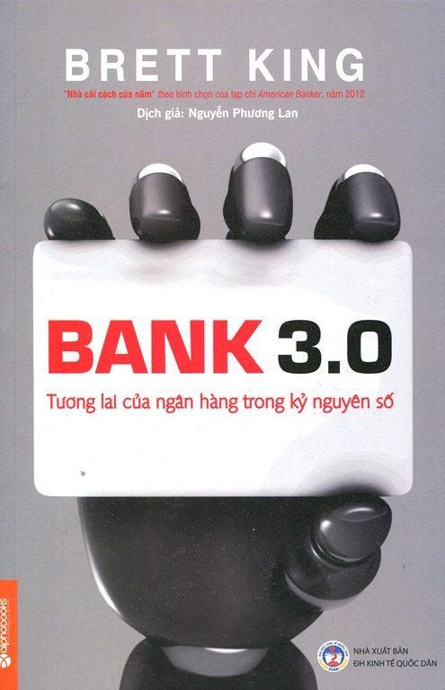 Bank 3.0 - Tương Lai Của Ngân Hàng Trong Kỷ Nguyên Số