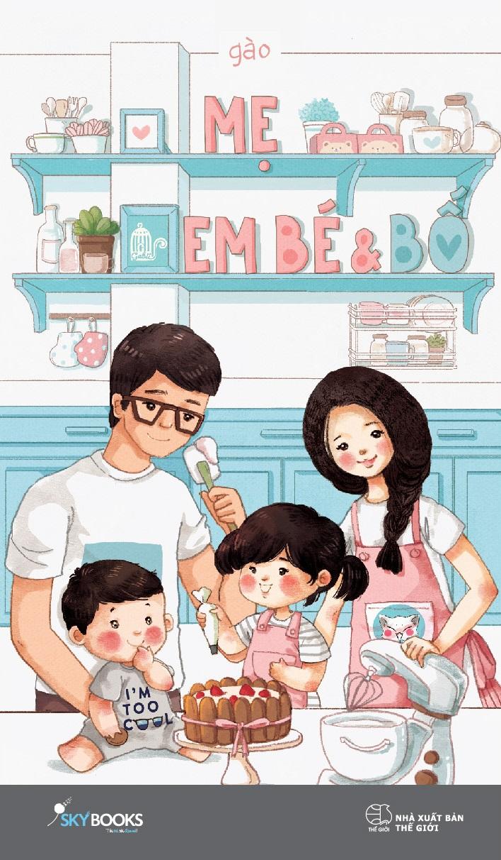 Mẹ, Em Bé Và Bố (Bìa Mềm)