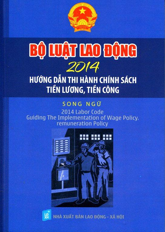 Bộ Luật Lao Động 2014 - Hướng Dẫn Thi Hành Chính Sách Tiền Lương, Tiền Công - 2387160005372,62_589396,58000,tiki.vn,Bo-Luat-Lao-Dong-2014-Huong-Dan-Thi-Hanh-Chinh-Sach-Tien-Luong-Tien-Cong-62_589396,Bộ Luật Lao Động 2014 - Hướng Dẫn Thi Hành Chính Sách Tiền Lương, Tiền Công
