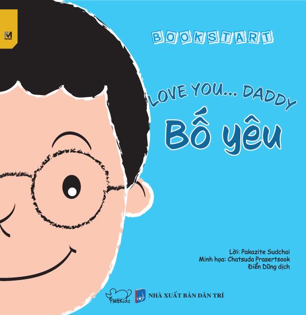 Bố Yêu - Love You Daddy (Sách Song Ngữ Việt-Anh)