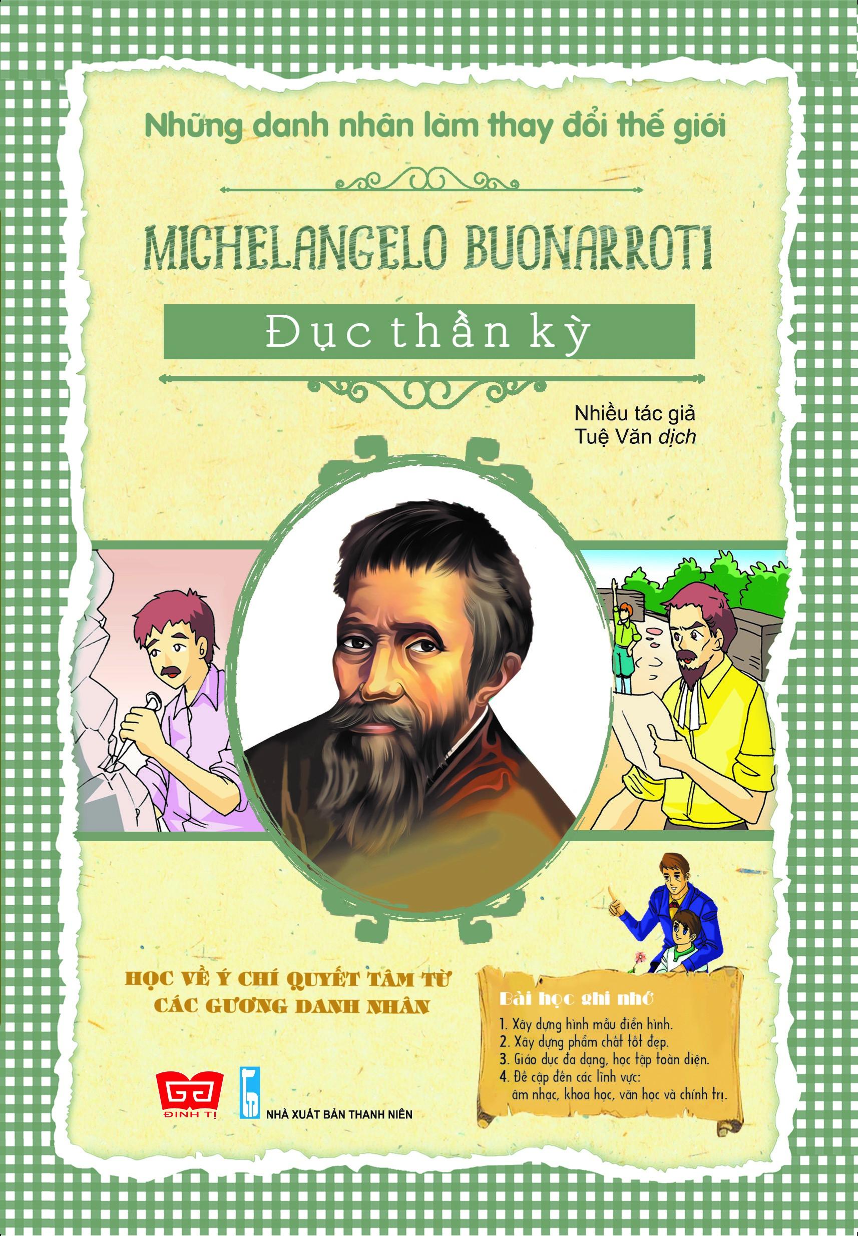 Những Danh Nhân Làm Thay Đổi Thế Giới - Michelangelo Buonarroti - Đục Thần Kỳ