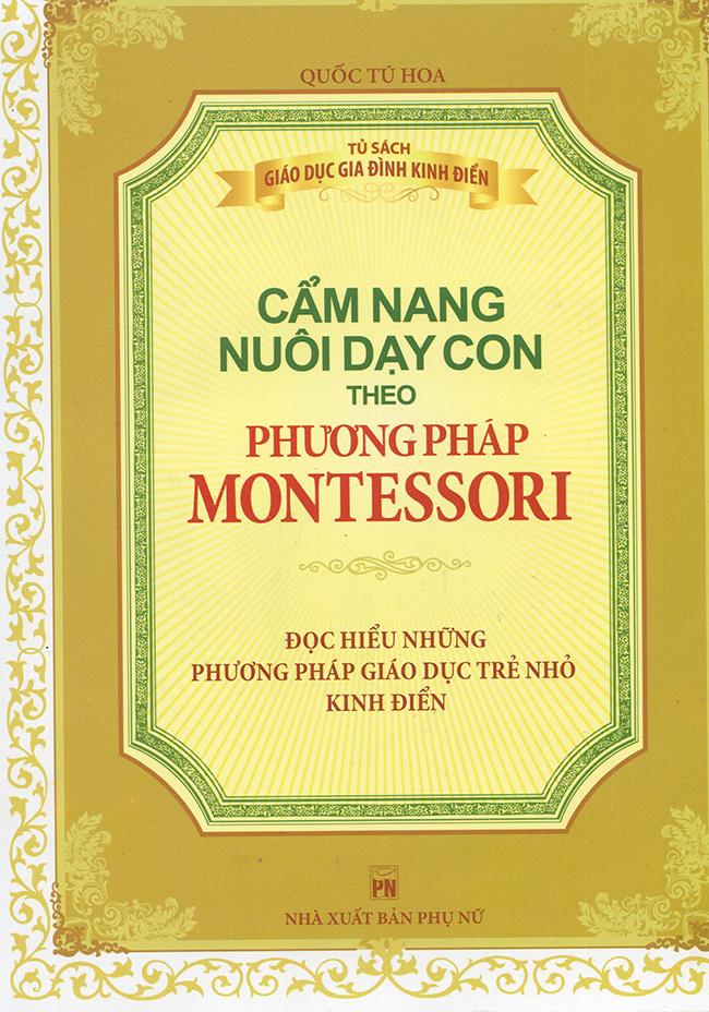 Phương Pháp Montessori - Cẩm Nang Nuôi Dạy Con