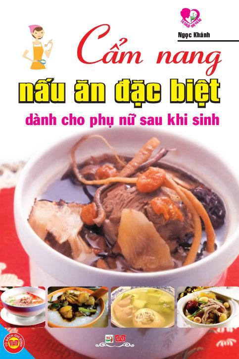 Cẩm Nang Nấu Ăn Đặc Biệt Dành Cho Phụ Nữ Sau Khi Sinh