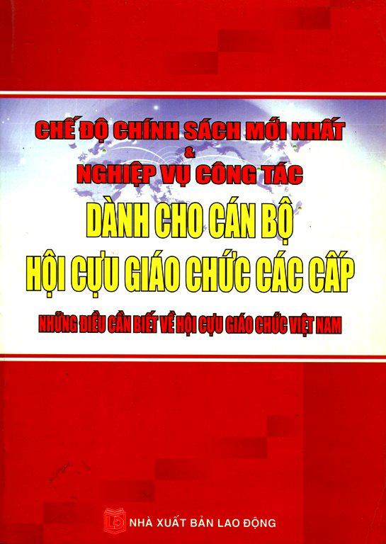 Chế Độ Chính Sách Mới Nhất Và Nghiệp Vụ Công Tác Dành Cho Cán Bộ Hội Cựu Giáo Chức - 3104849771521,62_129618,325000,tiki.vn,Che-Do-Chinh-Sach-Moi-Nhat-Va-Nghiep-Vu-Cong-Tac-Danh-Cho-Can-Bo-Hoi-Cuu-Giao-Chuc-62_129618,Chế Độ Chính Sách Mới Nhất Và Nghiệp Vụ Công Tác Dành Cho Cán Bộ Hội Cựu Giáo Chức