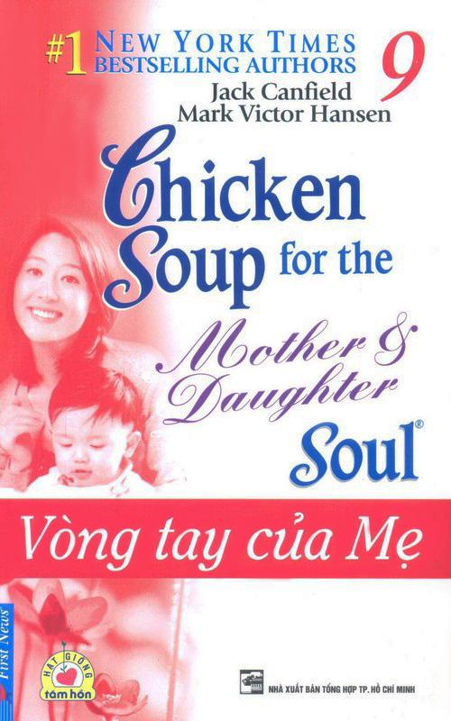 Chicken Soup For The Soul 9 - Vòng Tay Của Mẹ (Tái Bản 2013)
