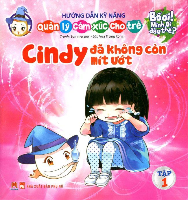 Bố Ơi Mình Đi Đâu Thế - Cindy Đã Không Còn Mít Ướt - 8935095618170,62_127017,13500,tiki.vn,Bo-Oi-Minh-Di-Dau-The-Cindy-Da-Khong-Con-Mit-Uot-62_127017,Bố Ơi Mình Đi Đâu Thế - Cindy Đã Không Còn Mít Ướt