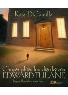 Chuyến Phiêu Lưu Diệu Kỳ Của Edward Tulane (Tái Bản)