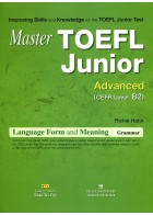 Master TOEFL Junior Advanced Cefr Level B2 (Không CD)