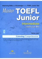 Master TOEFL Junior Cefr Level Intermediate B2 (Kèm CD)