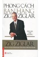 Phong Cách Bán Hàng Zig Ziglar (Tái Bản 2014)