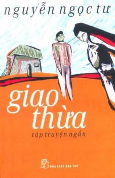 Truyện Ngắn - Giao Thừa - Nguyễn Ngọc Tư