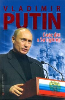 Putin Cuộc Đời Và Sự Nghiệp