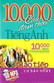 10.000 Câu Đàm Thoại Tiếng Anh - Giao Tiếp Cơ Bản Nhất (Kèm CD)