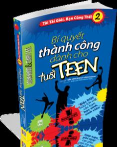 Tôi Tài Giỏi Bạn Cũng Thế 2 - Bí Quyết Thành Công Dành Cho Tuổi Teen