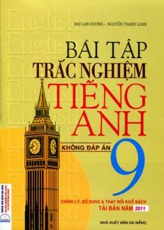 Bài Tập Trắc Nghiệm Tiếng Anh Lớp 9  Mai Lan Hương