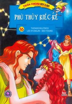 Thần Thoại Hy Lạp - Tập 16: Phù Thủy Kiếc-kê