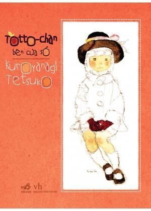 Totto-Chan Bên Cửa Sổ (Tái Bản)