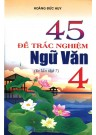 45 Đề Thi Trắc Nghiệm Ngữ Văn 4 (Tái Bản)