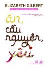 Ăn, Cầu Nguyện, Yêu (Tái Bản 2013)