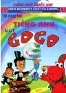 Bé Cùng Học Tiếng Anh Với GoGo - Tập 1 (Kèm 1 VCD)