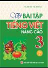Vở Bài Tập Tiếng Việt Nâng Cao Lớp 3 - Tập 1