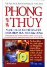 Phong Thuỷ - Nghệ Thuật Bài Trí Nhà Cửa Theo Khoa Học Phương Đông