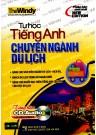 Tự Học Tiếng Anh Chuyên Ngành Du Lịch (Có CD)